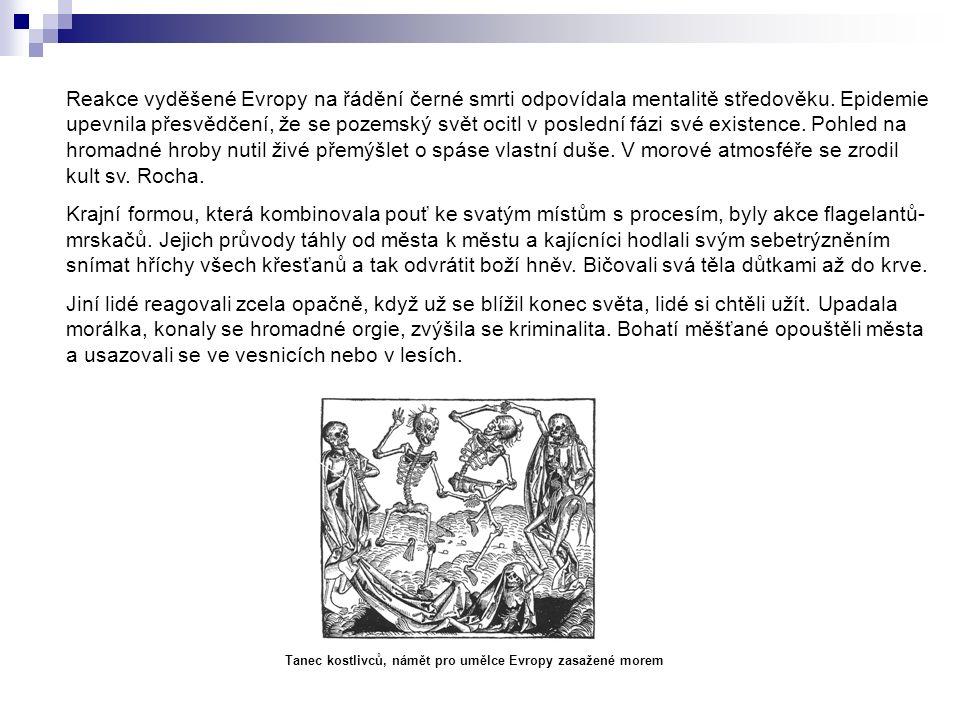 Reakce vyděšené Evropy na řádění černé smrti odpovídala mentalitě středověku.