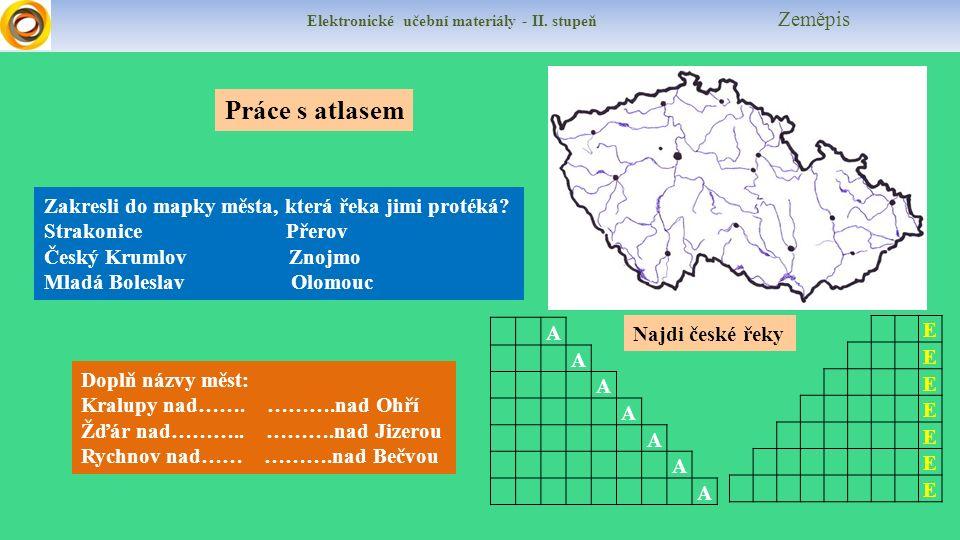 Elektronické učební materiály - II.stupeň Zeměpis Práce s atlasem Doplň názvy měst: Kralupy nad…….