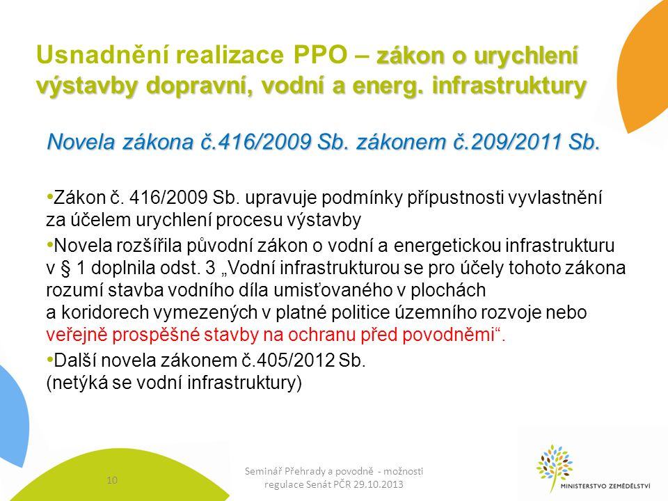 10 Seminář Přehrady a povodně - možnosti regulace Senát PČR 29.10.2013 zákon o urychlení výstavbydopravní, vodní a energ.