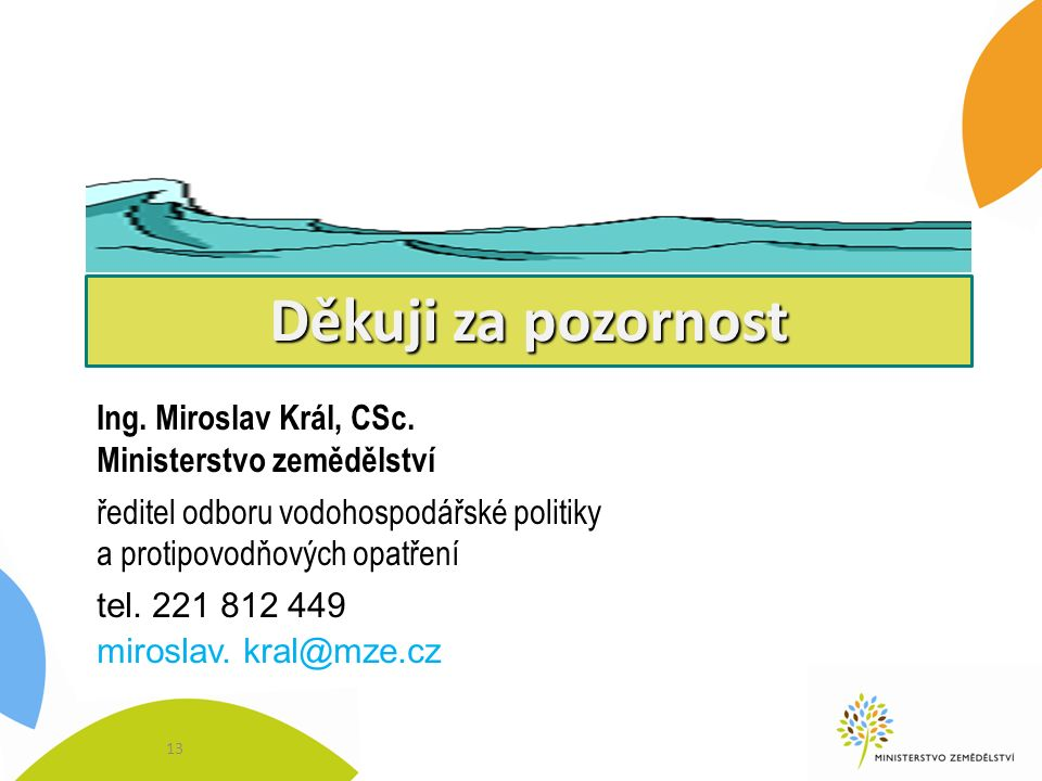 Děkuji za pozornost Ing. Miroslav Král, CSc.