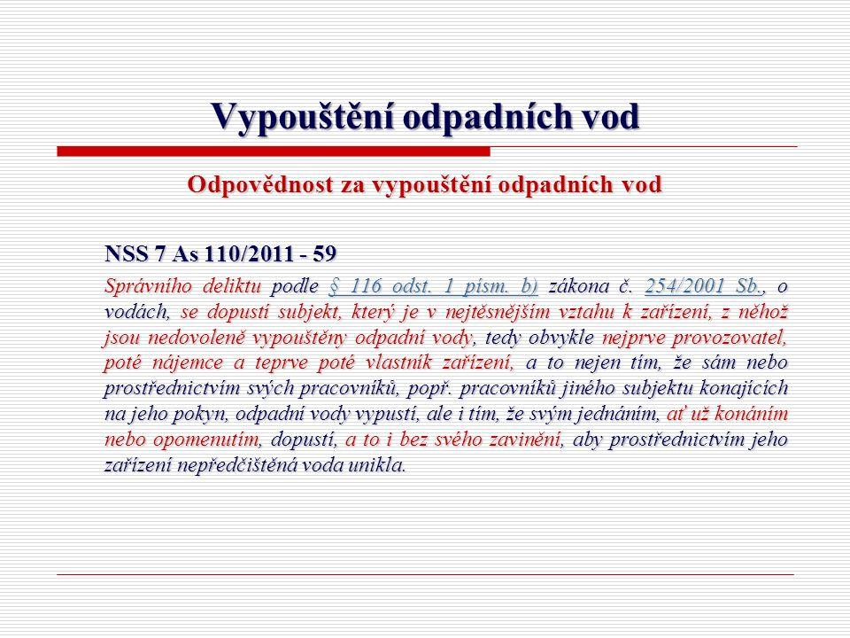Vypouštění odpadních vod Odpovědnost za vypouštění odpadních vod NSS 7 As 110/2011 - 59 Správního deliktu podle § 116 odst. 1 písm. b) zákona č. 254/2