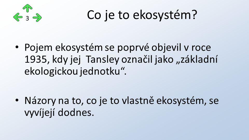Ekosystém se skládá ze a)složky živé, tvořené organismy (tzv.