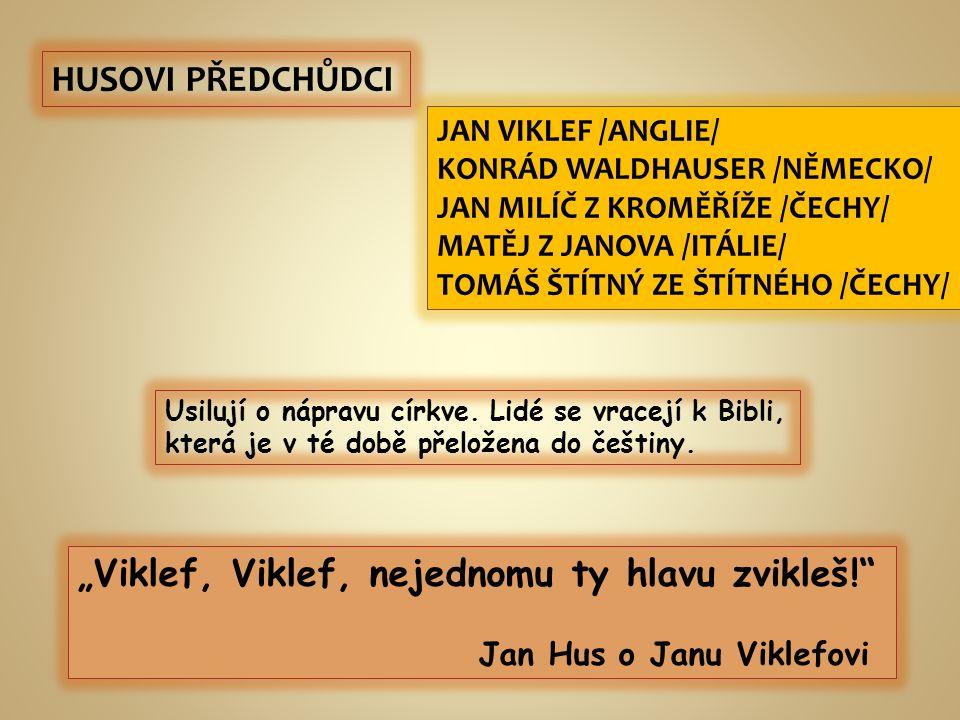 JOHN /JAN/ VIKLEF - profesor na univerzitě v Oxfordu - stoupenci lollardi - česko-anglické vztahy: dcera Karla IV.