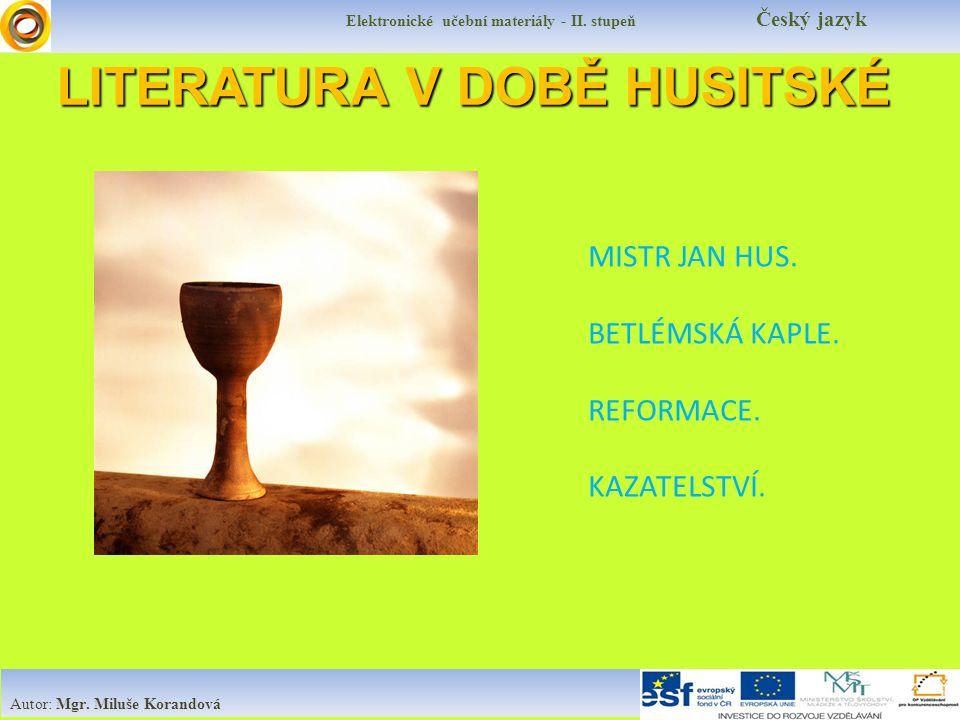 LITERATURA V DOBĚ HUSITSKÉ Elektronické učební materiály - II.