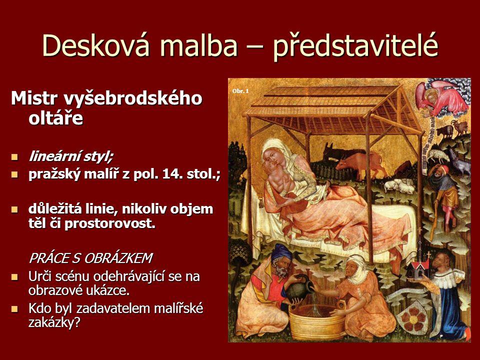 Desková malba – představitelé Mistr vyšebrodského oltáře lineární styl; lineární styl; pražský malíř z pol.