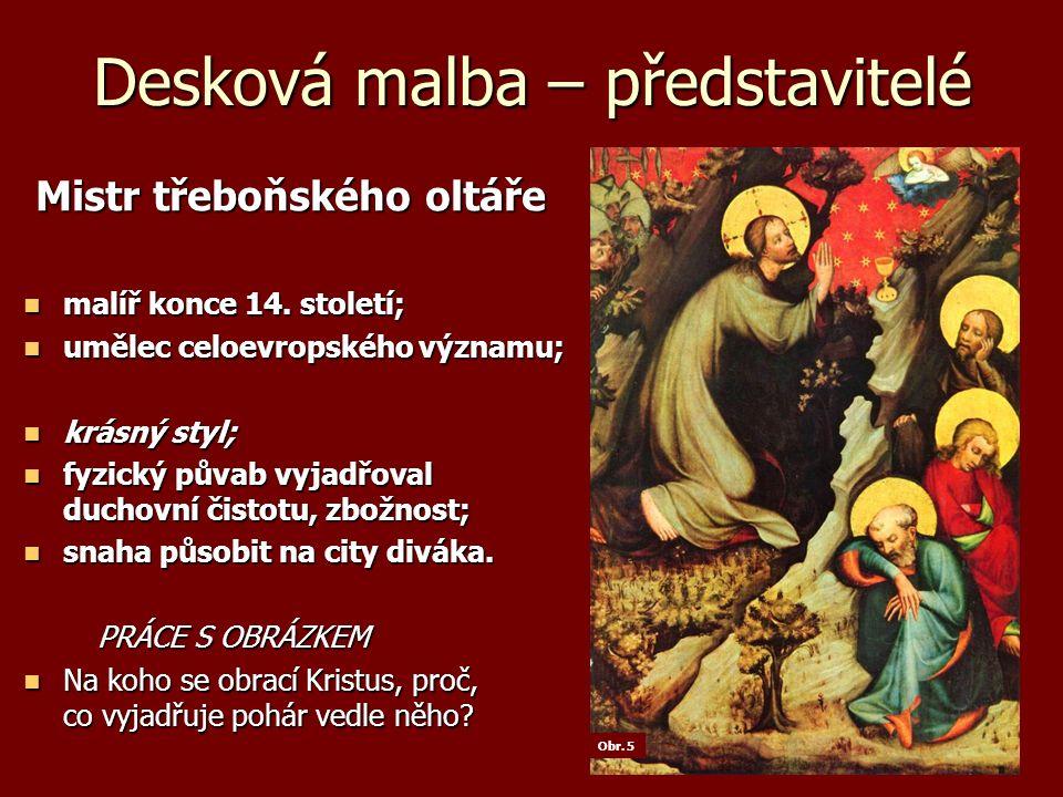 Desková malba – představitelé Mistr třeboňského oltáře Mistr třeboňského oltáře malíř konce 14.