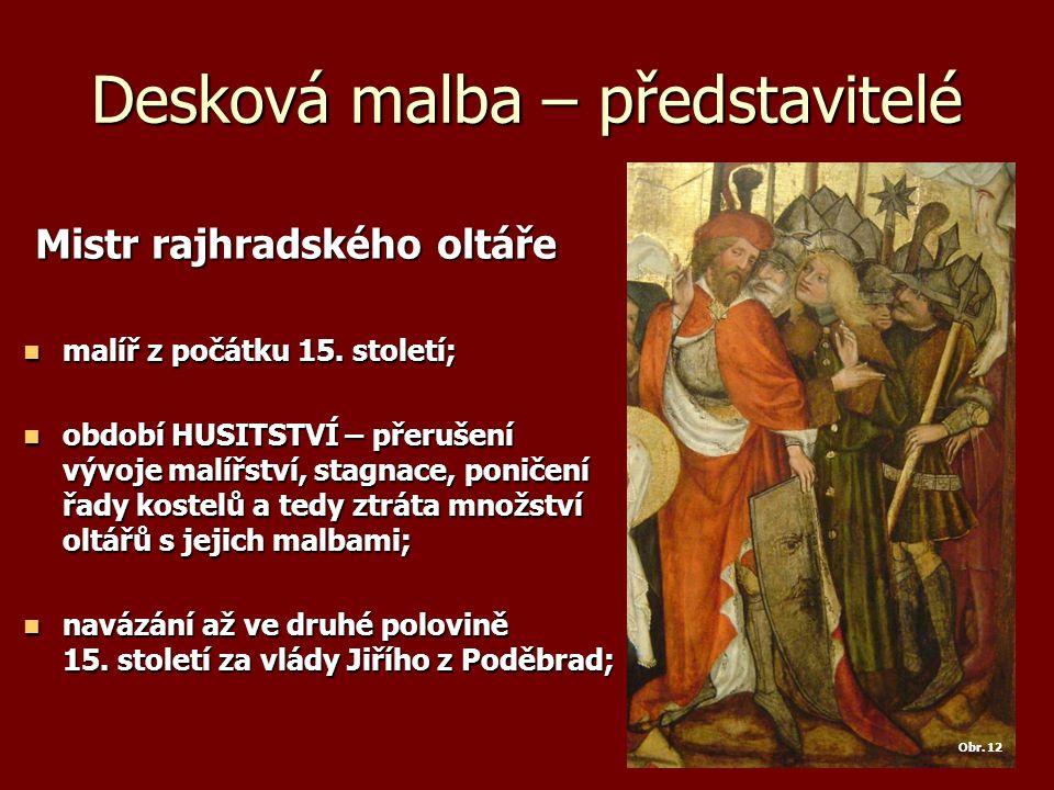 Desková malba – představitelé Mistr rajhradského oltáře Mistr rajhradského oltáře malíř z počátku 15.