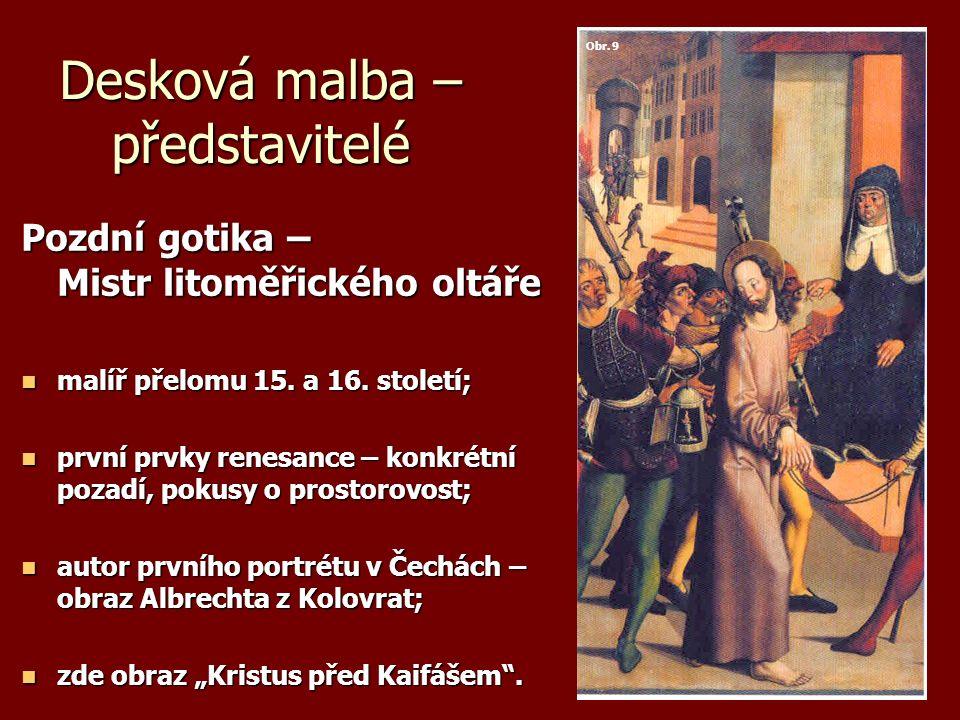 Desková malba – představitelé Pozdní gotika – Mistr litoměřického oltáře malíř přelomu 15.
