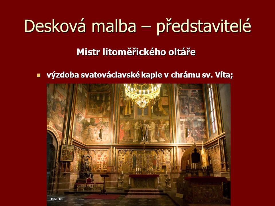 Desková malba – představitelé Mistr litoměřického oltáře Mistr litoměřického oltáře výzdoba svatováclavské kaple v chrámu sv.