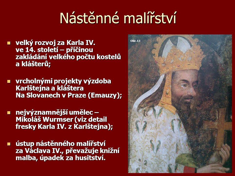 Nástěnné malířství velký rozvoj za Karla IV. ve 14.