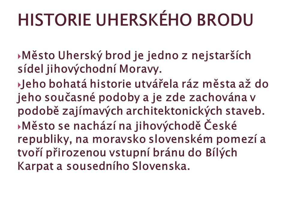  Město Uherský brod je jedno z nejstarších sídel jihovýchodní Moravy.