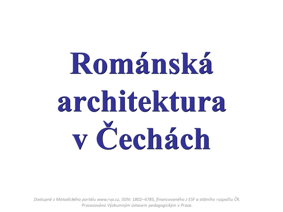 Románská architektura se v Evropě objevuje od 11.do 13.