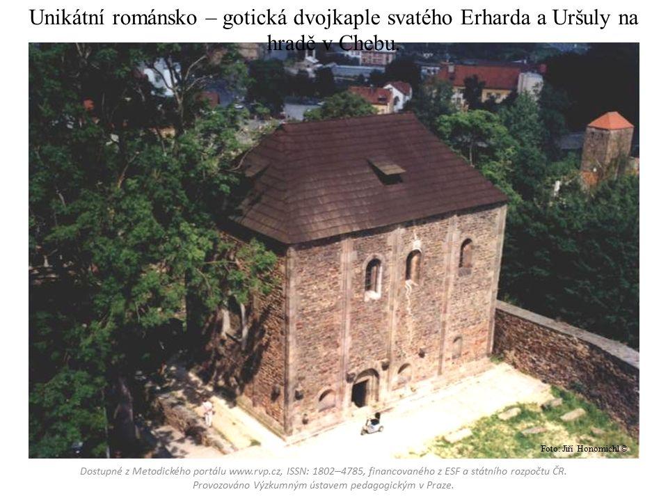 Unikátní románsko – gotická dvojkaple svatého Erharda a Uršuly na hradě v Chebu. Dostupné z Metodického portálu www.rvp.cz, ISSN: 1802 – 4785, financo