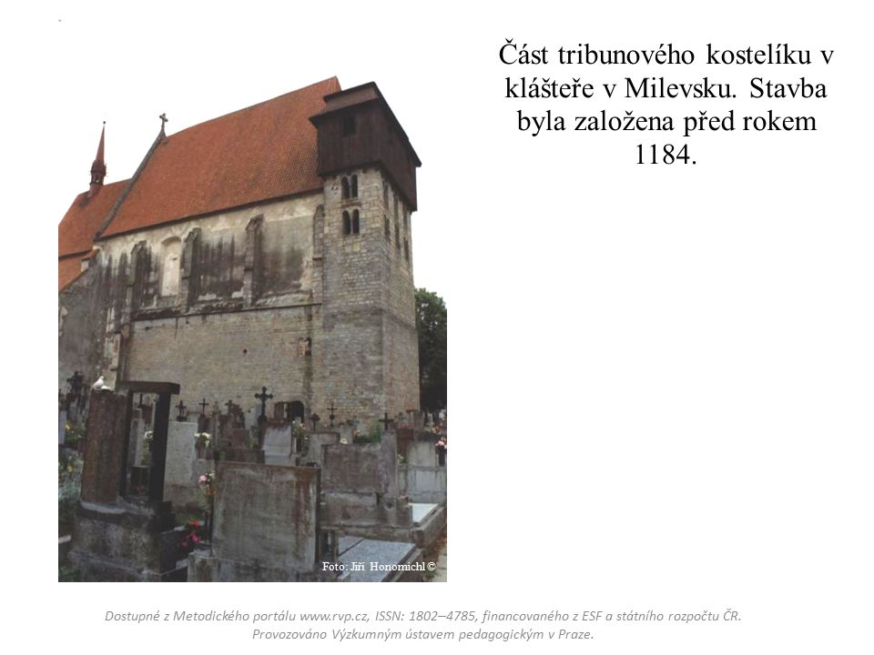Část tribunového kostelíku v klášteře v Milevsku. Stavba byla založena před rokem 1184.