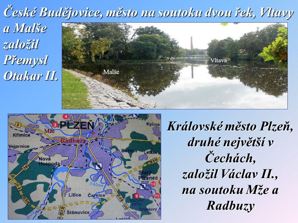 České Budějovice, město na soutoku Vltavy a Malše je jako ves poprvé doloženo r.