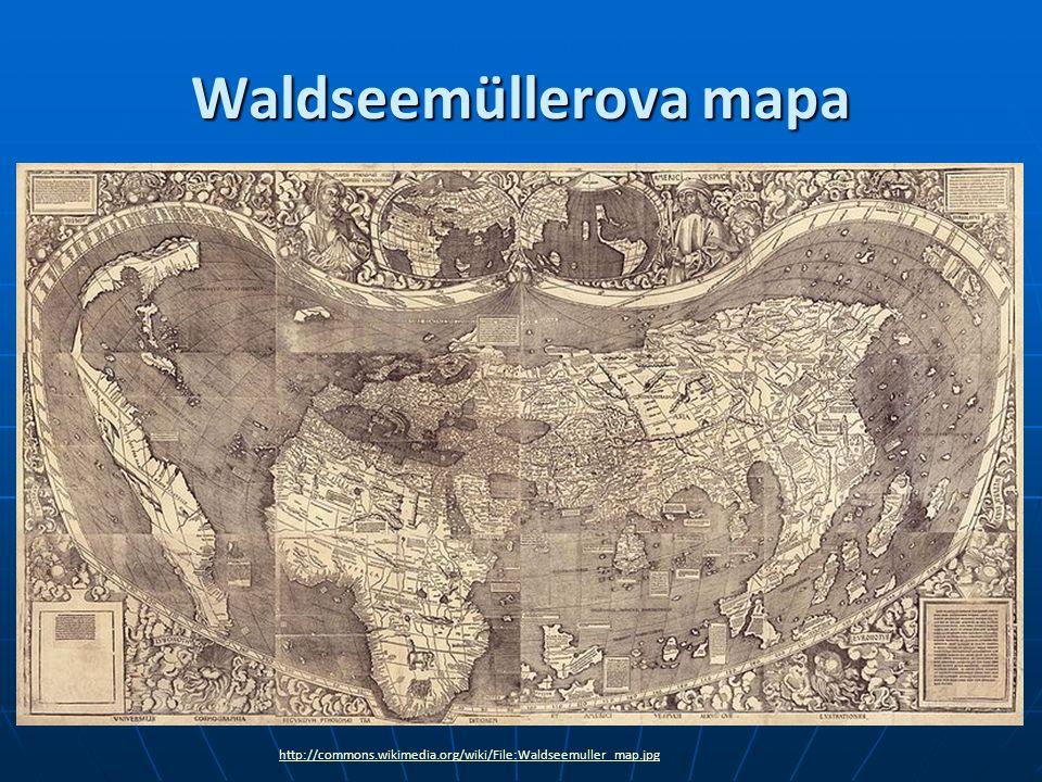 http://en.wikipedia.org/wiki/Waldseem%C3%BCller_map Detaily mapy - část pobřeží Ameriky a Indie