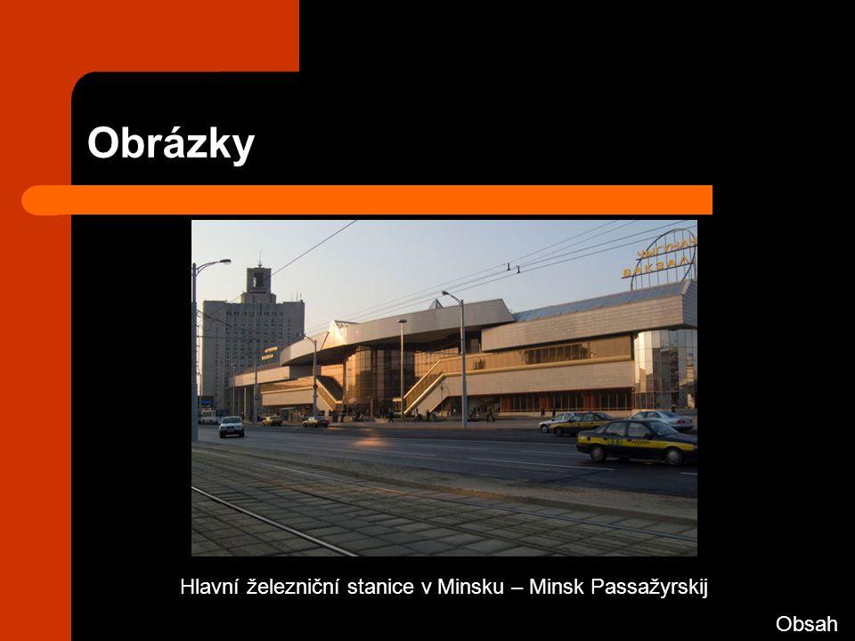 Obrázky Hlavní železniční stanice v Minsku – Minsk Passažyrskij Obsah