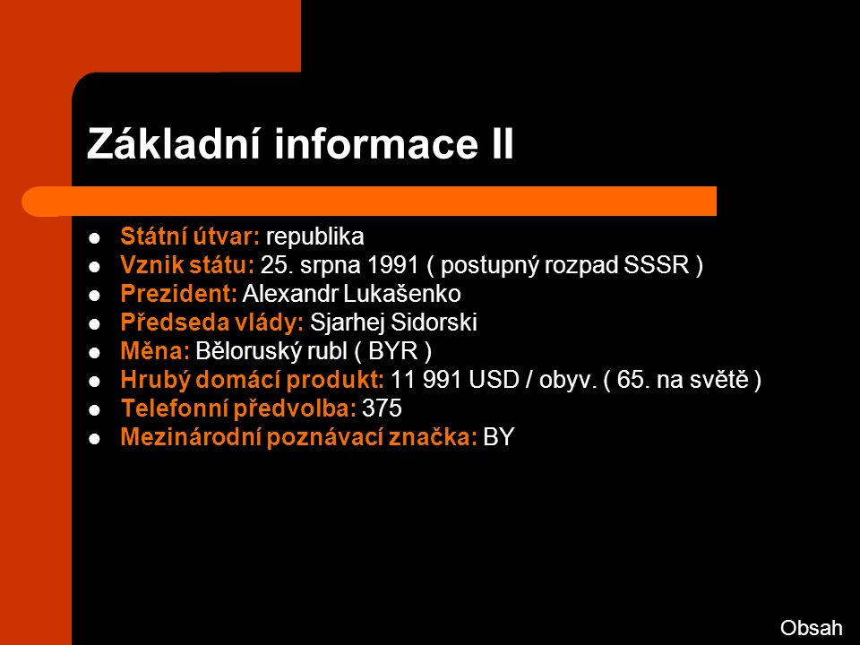 Jazyková situace Oficiálními jazyky Běloruska jsou běloruština a ruština Již v dobách carského Ruska však byla běloruština vystavena útlaku ve prospěch ruštiny Současná běloruská vláda v tomto trendu pokračuje Výsledkem je rusifikace Běloruska – to je stav kdy v běžné praxi, často i ve školství je užívána ruština Často se užívá také trasianka – směs obou jazyků Běloruština je znakem spíše národně-kulturně orientované inteligence a protilukašenkovské opozice Obsah