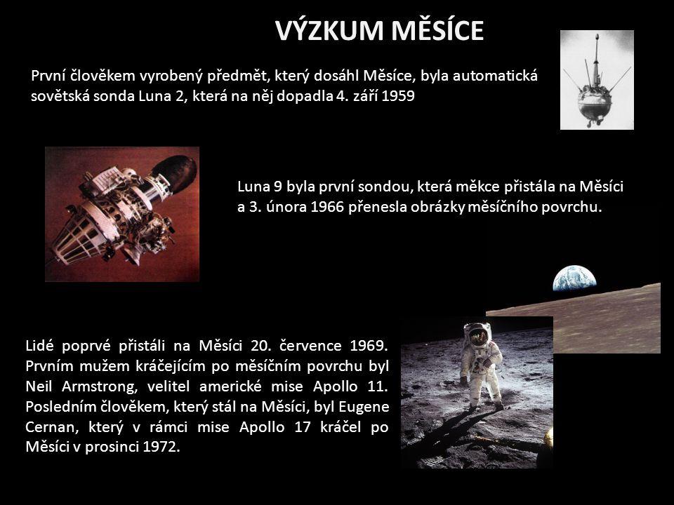 VÝZKUM MĚSÍCE První člověkem vyrobený předmět, který dosáhl Měsíce, byla automatická sovětská sonda Luna 2, která na něj dopadla 4.