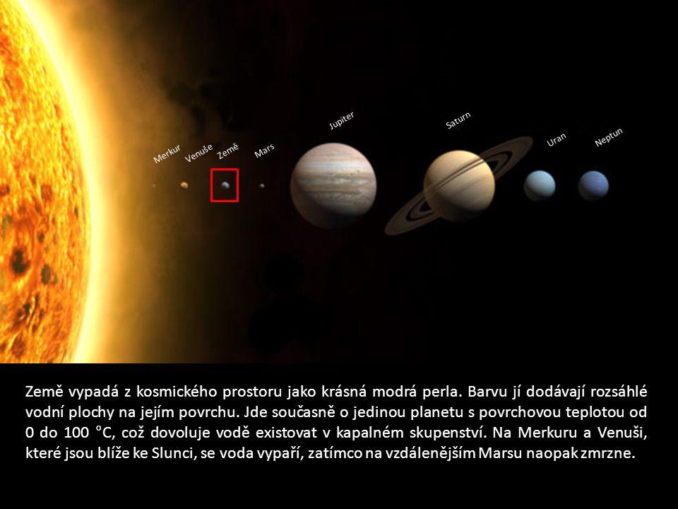 Merkur Venuše Země Mars Jupiter Saturn Uran Neptun Země vypadá z kosmického prostoru jako krásná modrá perla.