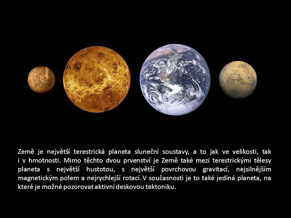 Země je největší terestrická planeta sluneční soustavy, a to jak ve velikosti, tak i v hmotnosti.