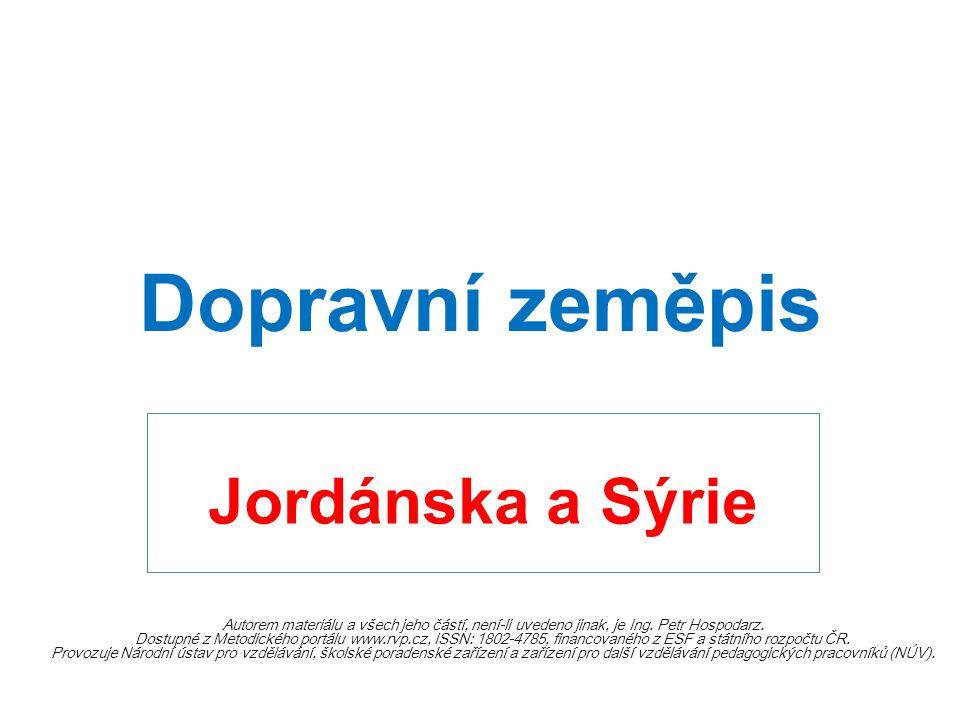 Dopravní zeměpis Jordánska a Sýrie Autorem materiálu a všech jeho částí, není-li uvedeno jinak, je Ing.