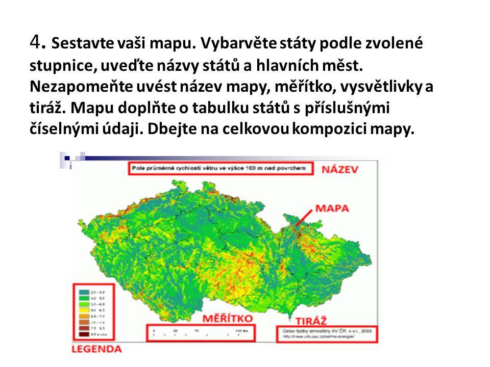 4. Sestavte vaši mapu. Vybarvěte státy podle zvolené stupnice, uveďte názvy států a hlavních měst.