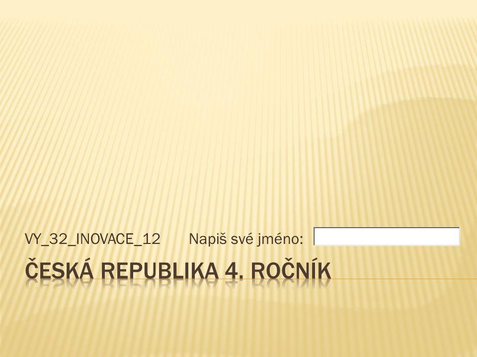 VY_32_INOVACE_12 Napiš své jméno: