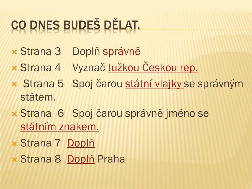  Strana 3 Doplň správněsprávně  Strana 4 Vyznač tužkou Českou rep.tužkou Českou rep.