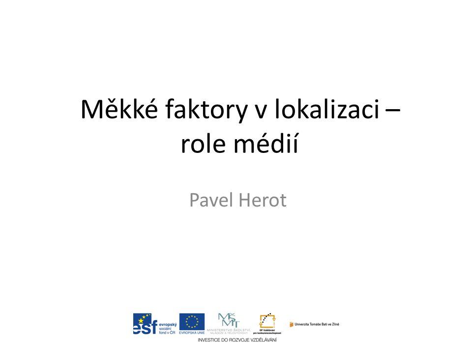Měkké faktory v lokalizaci – role médií Pavel Herot