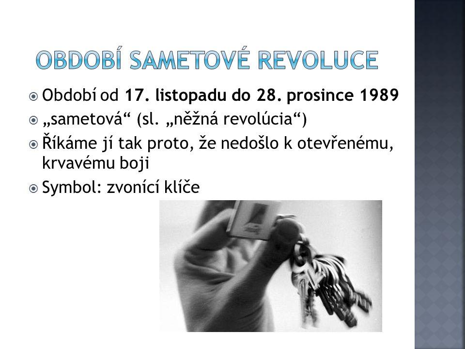 """ Období od 17. listopadu do 28. prosince 1989  """"sametová (sl."""