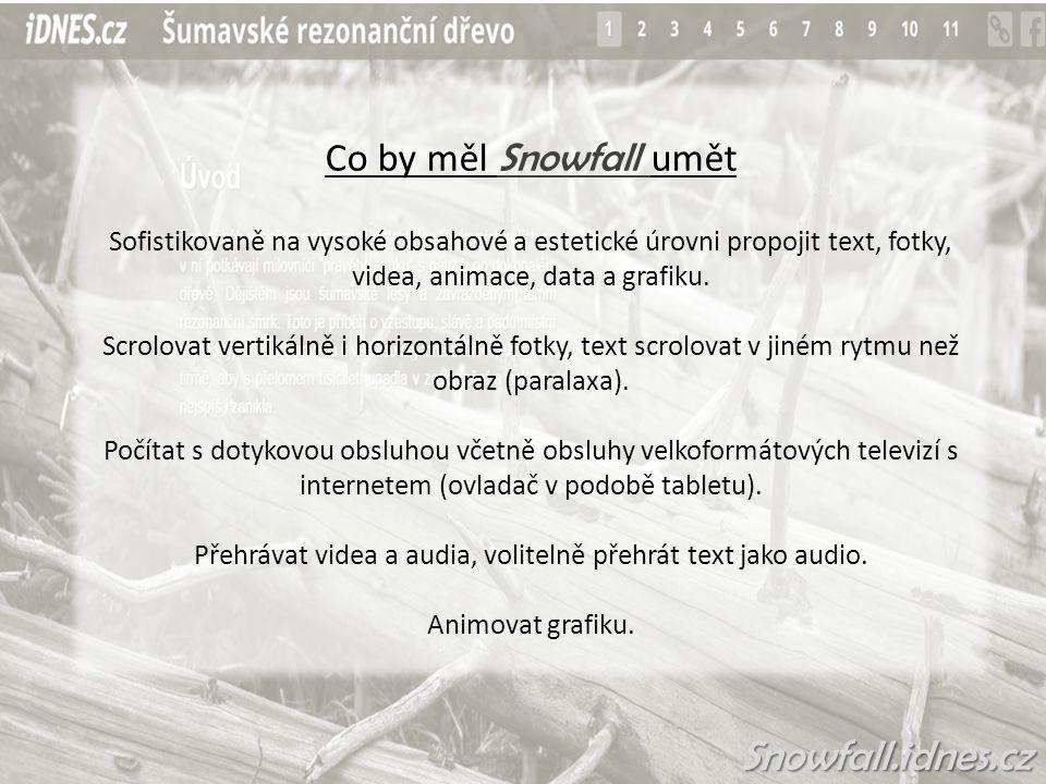Kdo tvoří obsah Snowfallu V první fázi by byl obsah pouze redakční.