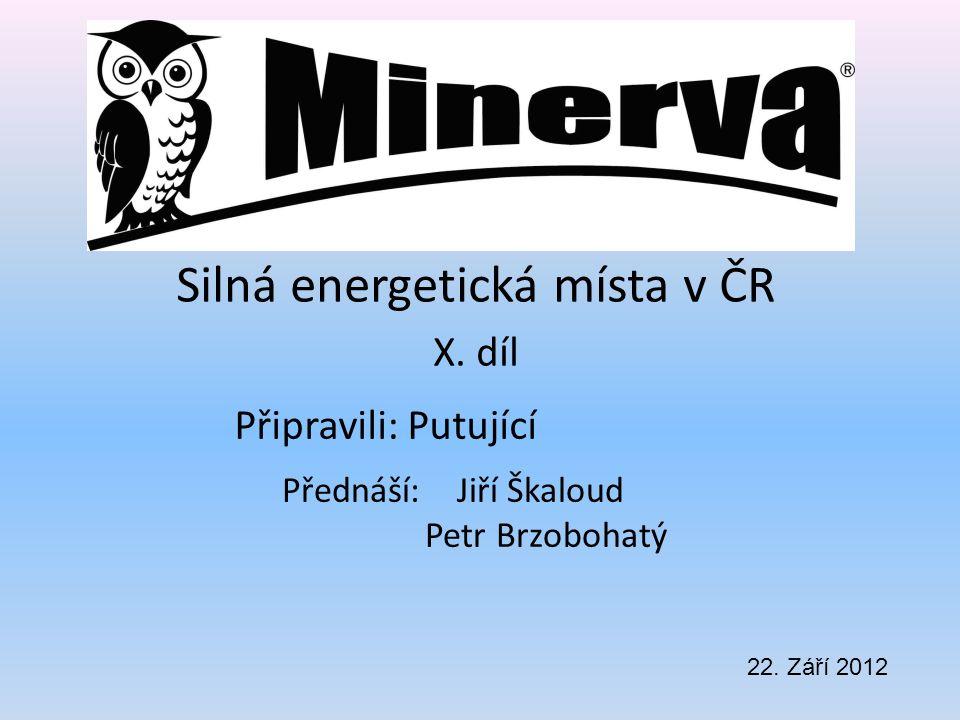 Připravili: Putující Silná energetická místa v ČR X.