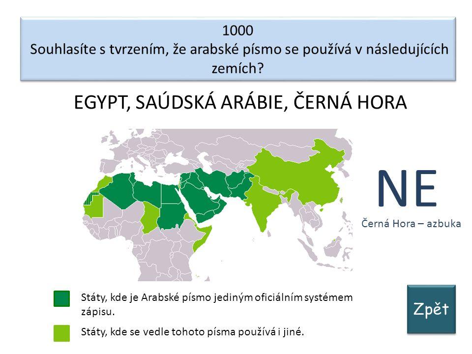 Zpět 1000 Souhlasíte s tvrzením, že arabské písmo se používá v následujících zemích.