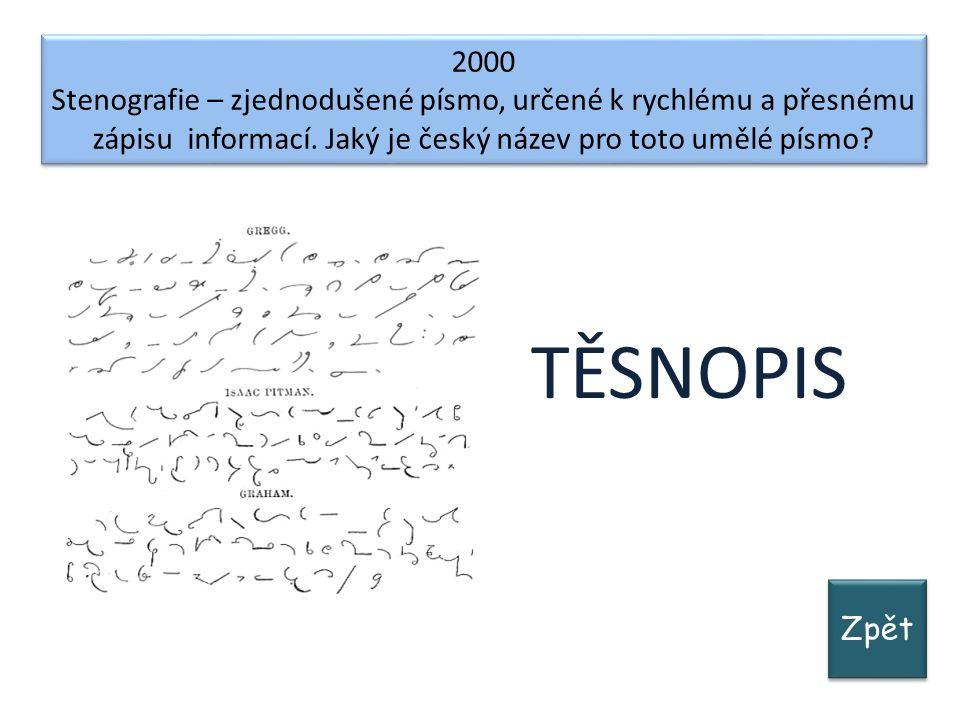 Zpět 2000 Stenografie – zjednodušené písmo, určené k rychlému a přesnému zápisu informací.