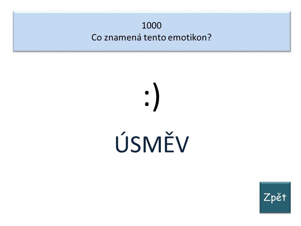 Zpět 1000 Co znamená tento emotikon? 1000 Co znamená tento emotikon? :) ÚSMĚV