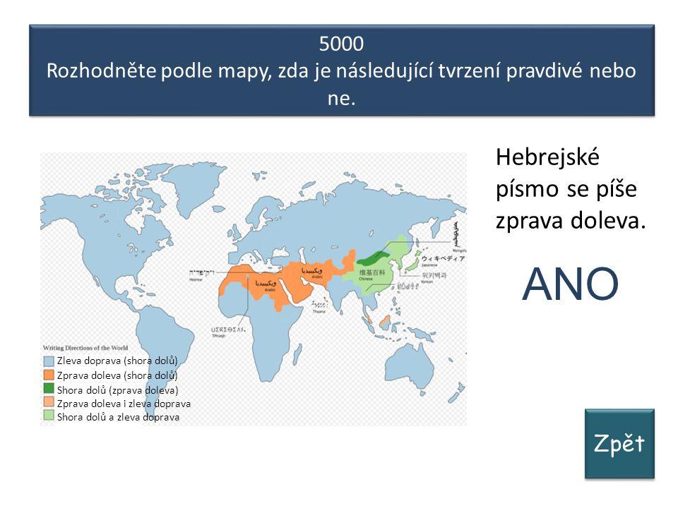 Zpět 5000 Rozhodněte podle mapy, zda je následující tvrzení pravdivé nebo ne.