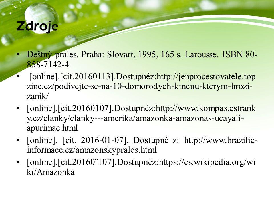 Zdroj e Deštný prales. Praha: Slovart, 1995, 165 s. Larousse. ISBN 80- 858-7142-4. [online].[cit.20160113].Dostupnéz:http://jenprocestovatele.top zine