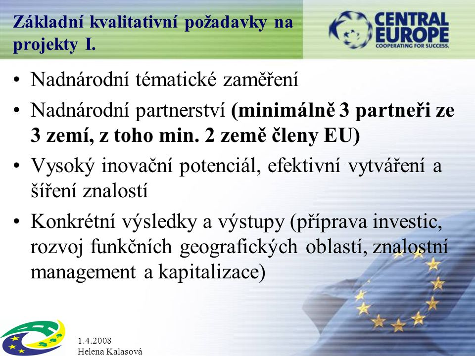 1.4.2008 Helena Kalasová Základní kvalitativní požadavky na projekty I.