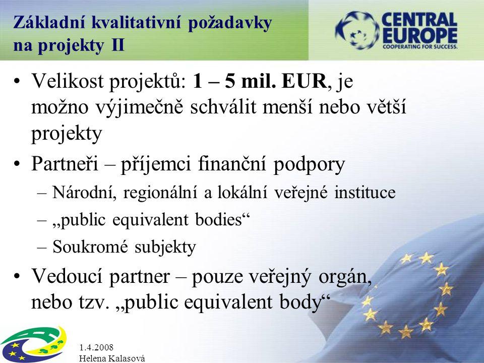 1.4.2008 Helena Kalasová Základní kvalitativní požadavky na projekty II Velikost projektů: 1 – 5 mil.