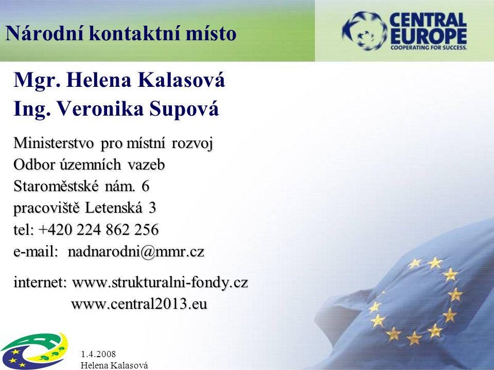 1.4.2008 Helena Kalasová Národní kontaktní místo Mgr.