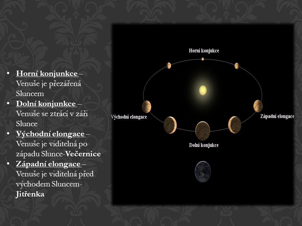 Horní konjunkce – Venuše je přezářená Sluncem Dolní konjunkce – Venuše se ztrácí v záři Slunce Večernice Východní elongace – Venuše je viditelná po západu Slunce-Večernice Jitřenka Západní elongace – Venuše je viditelná před východem Sluncem- Jitřenka