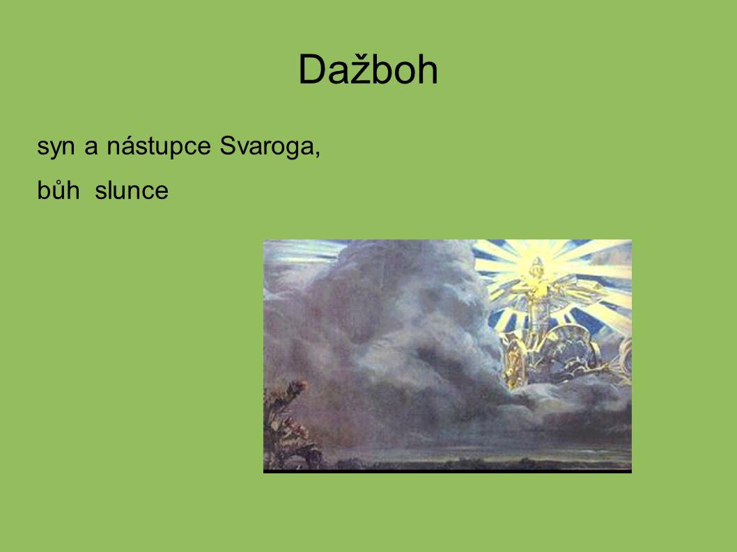 Dažboh syn a nástupce Svaroga, bůh slunce