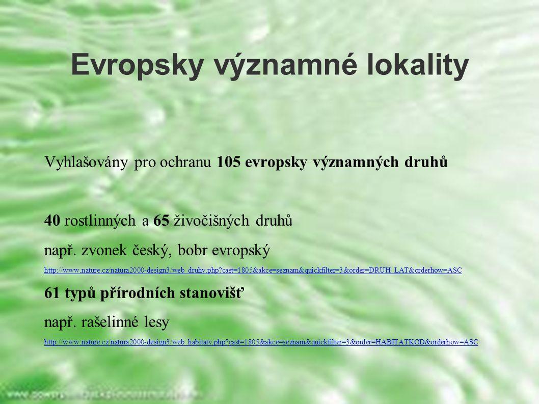 Evropsky významné lokality Vyhlašovány pro ochranu 105 evropsky významných druhů 40 rostlinných a 65 živočišných druhů např. zvonek český, bobr evrops