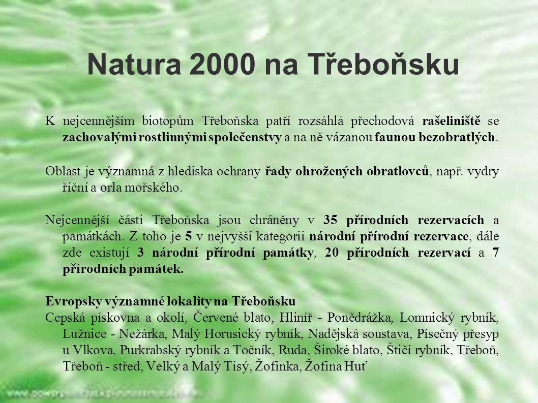 Natura 2000 na Třeboňsku K nejcennějším biotopům Třeboňska patří rozsáhlá přechodová rašeliniště se zachovalými rostlinnými společenstvy a na ně vázan