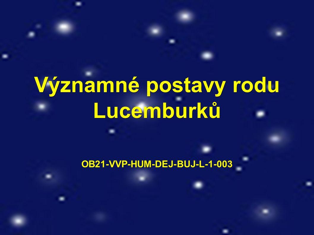 Významné postavy rodu Lucemburků OB21-VVP-HUM-DEJ-BUJ-L-1-003