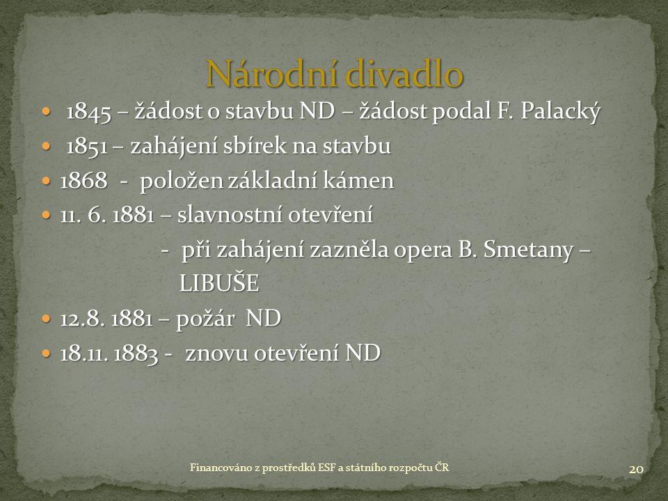1845 – žádost o stavbu ND – žádost podal F. Palacký 1845 – žádost o stavbu ND – žádost podal F.