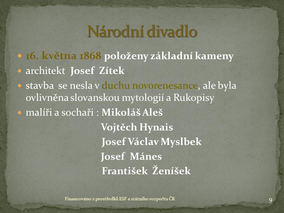 16. května 1868 položeny základní kameny architekt Josef Zítek stavba se nesla v duchu novorenesance, ale byla ovlivněna slovanskou mytologií a Rukopi