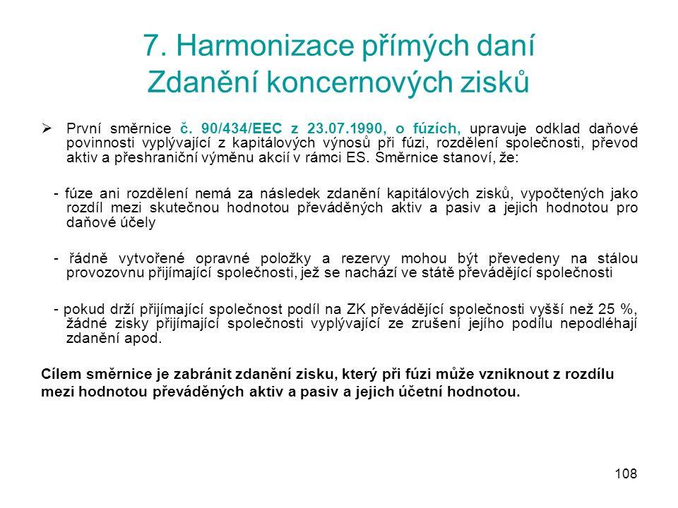 108 7. Harmonizace přímých daní Zdanění koncernových zisků  První směrnice č.