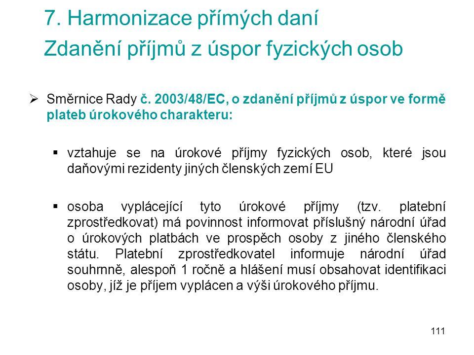 111 7. Harmonizace přímých daní Zdanění příjmů z úspor fyzických osob  Směrnice Rady č.